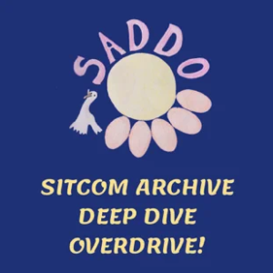 Sitcom archive deep dive overdrive podcast